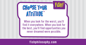 Fish - Choose Your Attitude